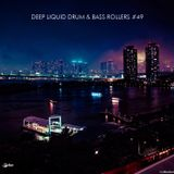 Deep Liquid Drum & Bass Rollers #49