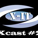 Xcast #2 ~ X-iT (July 2014)
