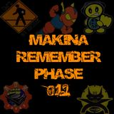 Makina Remember Phase 012