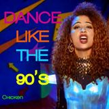 Dance like the 90's