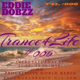 EDDIE DOBZZ - Trance4Life #006 [On Progressive World Radio]