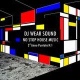 DJ WEAR SOUND - NO STOP HOUSE MUSIC Secondo Anno Puntata N. 1