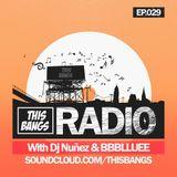 This Bangs Radio 029 - DJ Nunez
