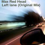 Max Red Head - Left  Lane (Original Mix)