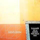 gentleken - SUMMER 2014 MIXED FEELINGS