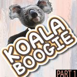KOALA BOOGIE Part 1