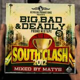 Big, Bad & Deadly 3 - South Clash 2012 promo Mixtape