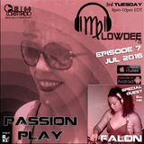 Passion Play Radio Show Ep 07