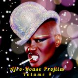 DJ Angel B! Presents: Afro-House Profiles (Volume 9)