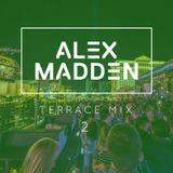 Alex Madden - Terrace Mix 2