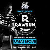 Rawsum Radio Episode 005 - Umai Move