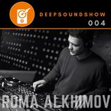 DEEP SOUND SHOW 004 - Roma Alkhimov