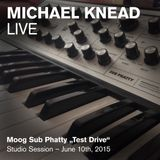 "Michael Knead - Studio Session ""Moog Test Drive"" - June 10th, 2015 [Live Deep Techno]"
