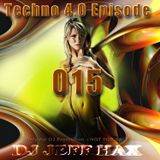 DJ Jeff Hax Presents Techno 4.0 - Episode 015