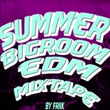 Summer BigRoom EDM Mixtape by FRIIK - Popular EDM with Vocals & Big Room House