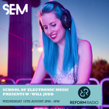 Reform Radio: School of Electronic Music Presents Featuring LilRockit August 15th 2018