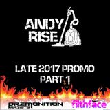 Andy Rise - Late 2017 Promo Part 1