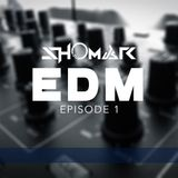 EDM MIX Eisode 1 - (By Shomar)
