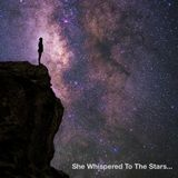 She Whispered To The Stars...