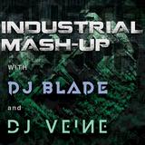 INDUSTRIAL MASH-UP W/ DJ BLADE & DJ VEINE