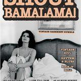 Shout Bamalama! Vol 10