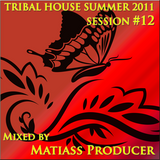 Tribal House Summer 2011 Session no. 12