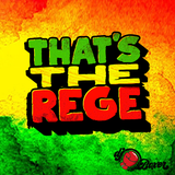 """THAT""""S THE REGE"""