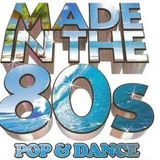 Made In The 80's Pop & Dance