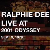 Ralphie Dee LIVE AT 2001 ODYSSEY Sept 9th, 1979