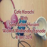 Cafe Karachi With Sayed Azhur Hussain As On 08th Jan 2014