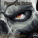 Rawstyle Rules - Episode 1 (Iniate Mix)