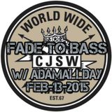 Fade to Bass - Feb-13-2015 (w/guest AdamAllDay)