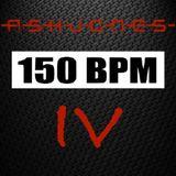 -A-S-H-J-O-N-E-S- - 150bpm Club pt: IV  - 17 Aug 19