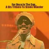 For Once In The Sun...A DJ's Tribute To Stevie Wonder