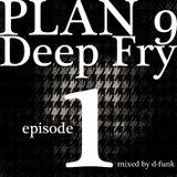 Deep Fry Episode 1