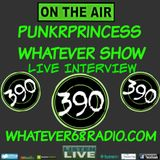 PunkrPrincess Whatever Show live with 390 Band recorded live 4/26/17 only @whatever68.com