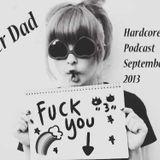 Der Dad - Hardcore Podcast September`13
