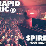 DJ @RapidRic at Spire, Houston TX