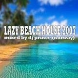 Lazy Beach House 2007
