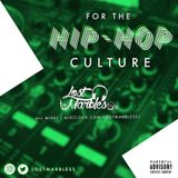 """LostMarbles Presents """"For The Hip Hop Culture"""" Mix"""