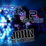John De La Mora - Propa Drum N Bass 2