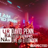 Urbana radio show by David Penn #415 ::: Live set at Defected E1 London