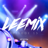 Leemix (Episode 15)