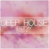 Deep House FRIDAY #2 - 2014.01.10