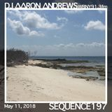 Sequence 197-DJ Aaron Andrews-May 11, 2018