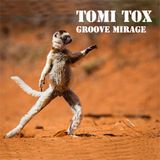 "Tomi Tox - ""Groove Mirage"" March Mix"