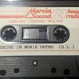 Drive In Movie - Outro Mercia Sound 24 Hour Radio - Stuart Linell
