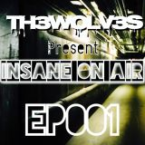 INSANE ON-AIR EP.001
