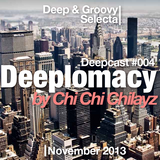 Deeplomacy Deepcast #004 by Chi Chi Chilayz // Nov 2013