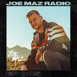 Joe Maz Radio EP 005